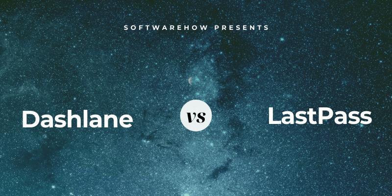 Dashlane vs. LastPass