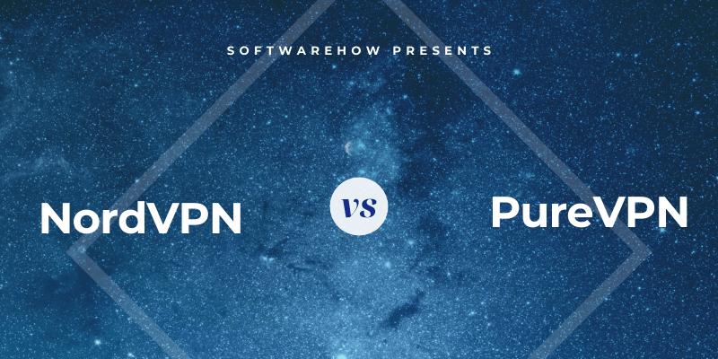 NordVPN vs. PureVPN