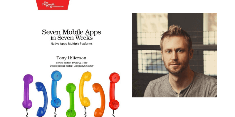 Developing 7 Mobile Apps in 7 Weeks: Interview with Tony Hillerson
