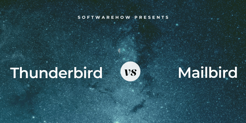 Mailbird vs. Thunderbird